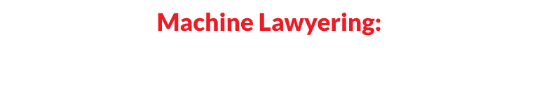 Machine Lawyering: Digitally Reconceiving Contracting, Regulation and Property